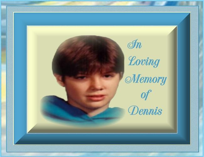 In Memory of Dennis